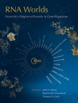 RNA Worlds: From Life's Origins to Diversity in Gene Regulation
